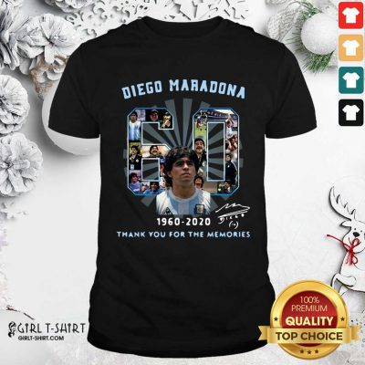 Diego Maradona 60 Years 1960 2020 Thank You For The Memories Shirt - Design By Girltshirt.com