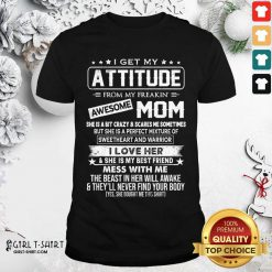 I Get My Attitude From My Freaking Awesome Mom Shirt- Design By Girltshirt.com