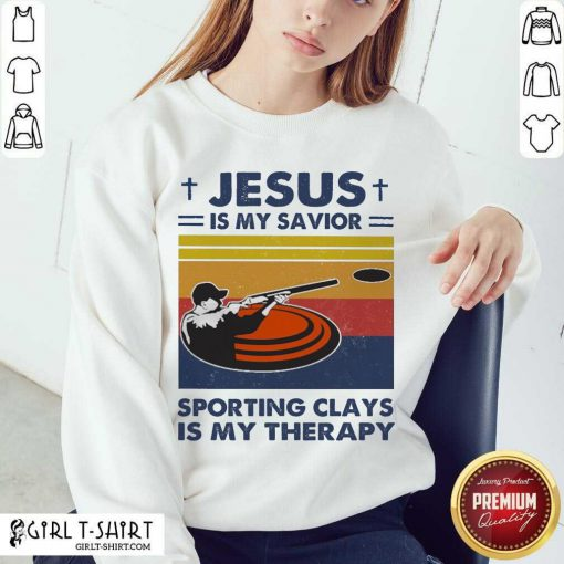 Jesus Is My Savior Sporting Clays Is My Therapy Vintage Sweatshirt- Design By Girltshirt.com