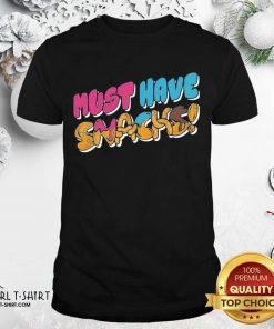 Morejstu Merch Jstu Must Have Snacks Shirt - Design By Girltshirt.com