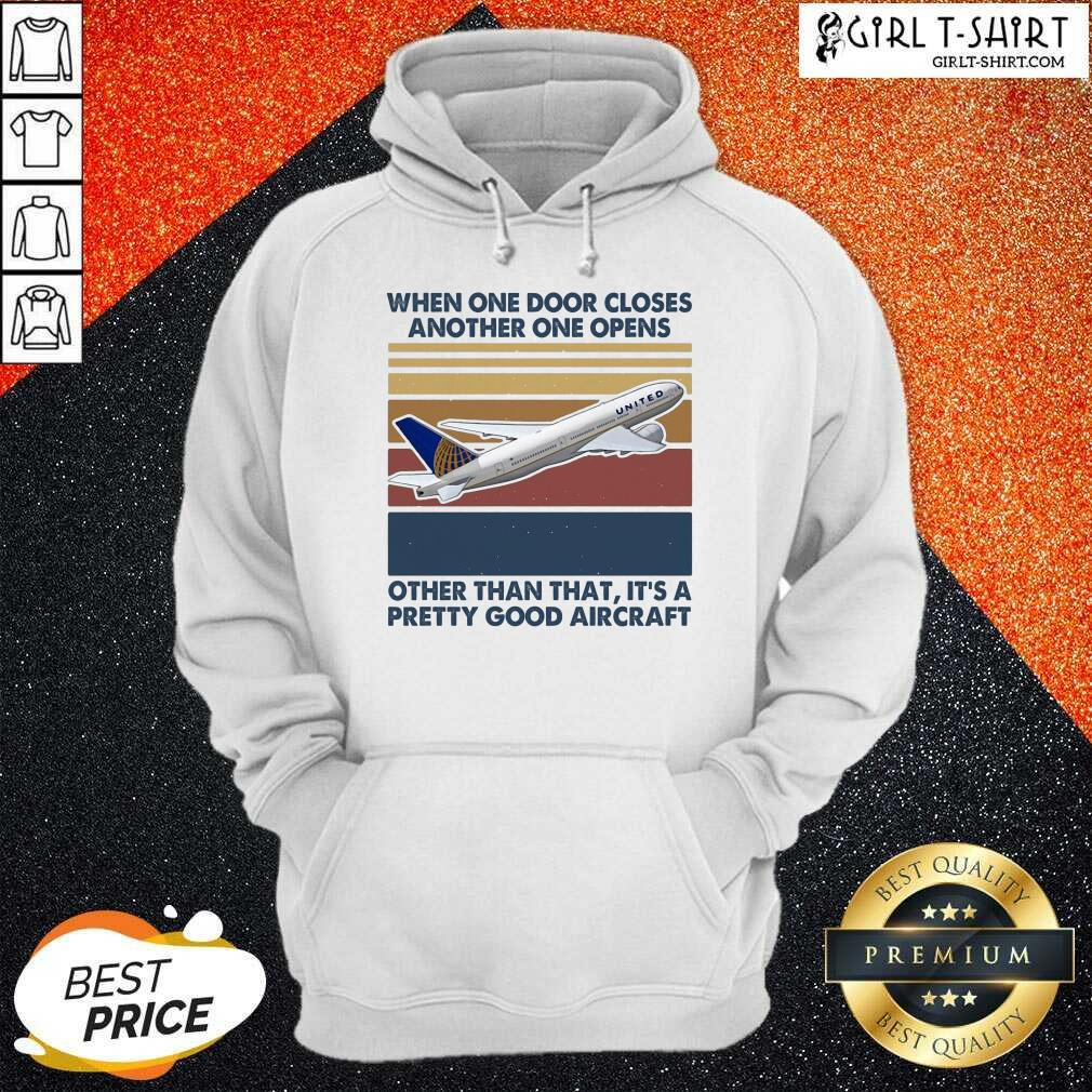 When One Door Closes Another One Opens Other Than That It's Pretty Good Aircraft Vintage Hoodie- Design By Girltshirt.com
