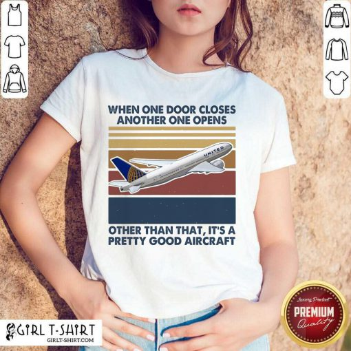 When One Door Closes Another One Opens Other Than That It's Pretty Good Aircraft Vintage Shirt- Design By Girltshirt.com