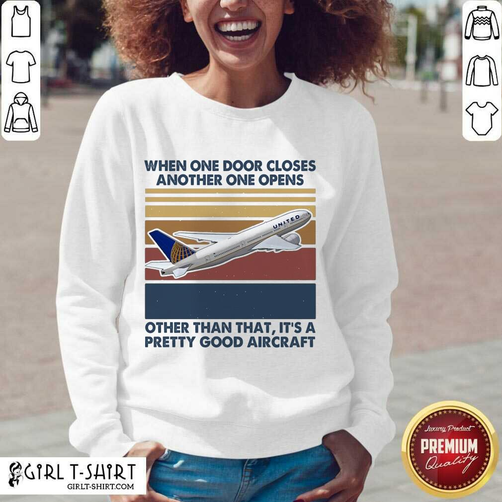 When One Door Closes Another One Opens Other Than That It's Pretty Good Aircraft Vintage Sweatshirt - Design By Girltshirt.com
