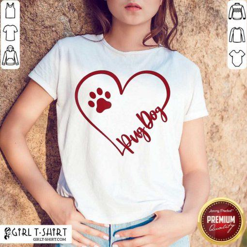 Cute Pug Dog Valentinsgift Valentines Day Mom Shirt- Design By Girltshirt.com