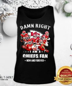 Damn Right I Am A Kansas City Chiefs Fan Now And Forever Tank Top - Design By Girltshirt.com