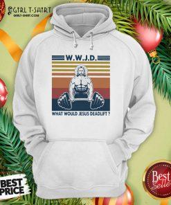 Wwjd What Would Jesus Deadlift Vintage Hoodie - Design By Girltshirt.com