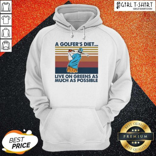 A Golfers Diet Live On Greens As Much As Possible Vintage Hoodie- Design By Girltshirt.com