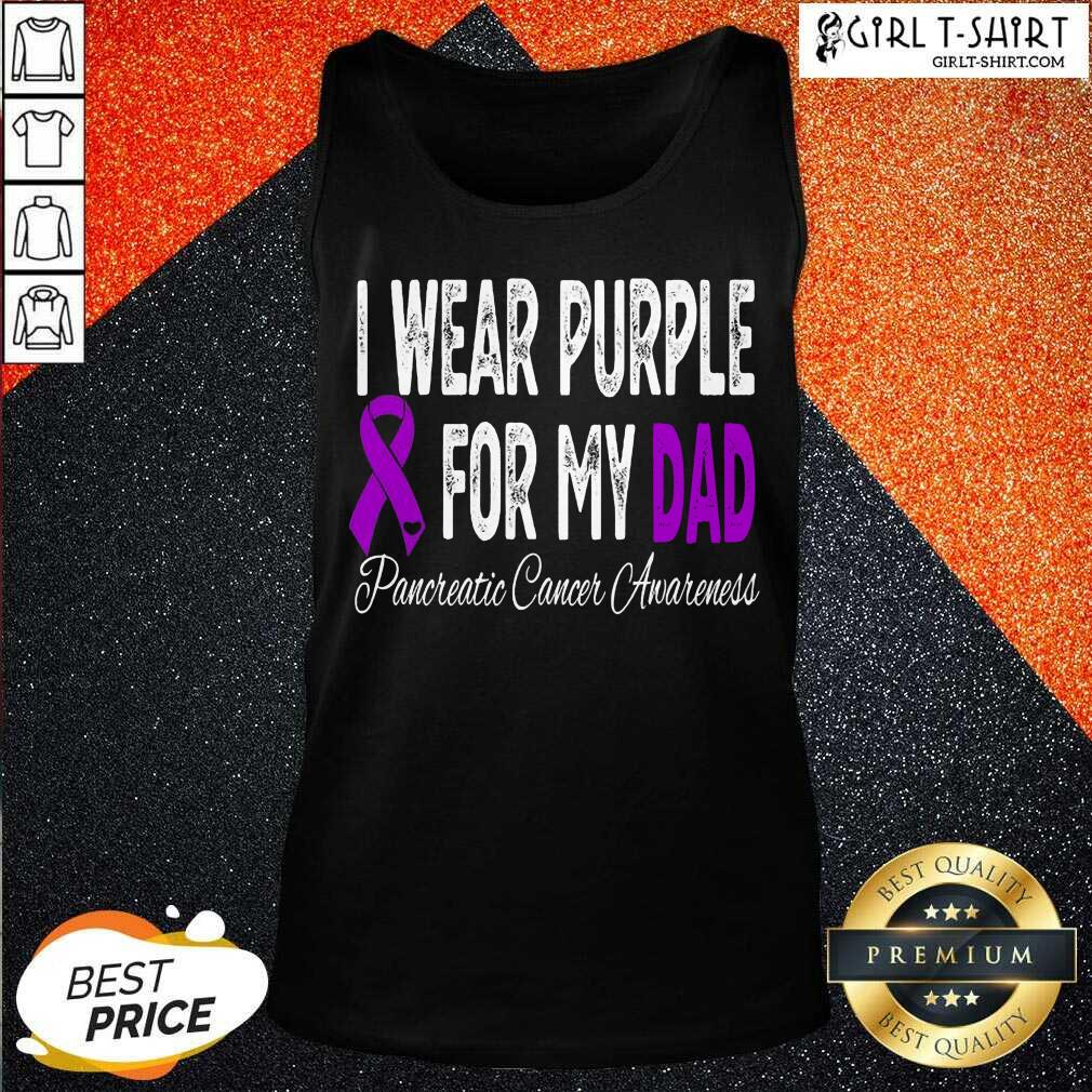 I Wear Purple For My Dad Pancreatic Cancer Awareness Ribbon Tank Top- Design By Girltshirt.com