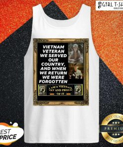 Vietnam Veteran We Served Our Country And When We Return We Were Forgotten Tank Top- Design By Girltshirt.com