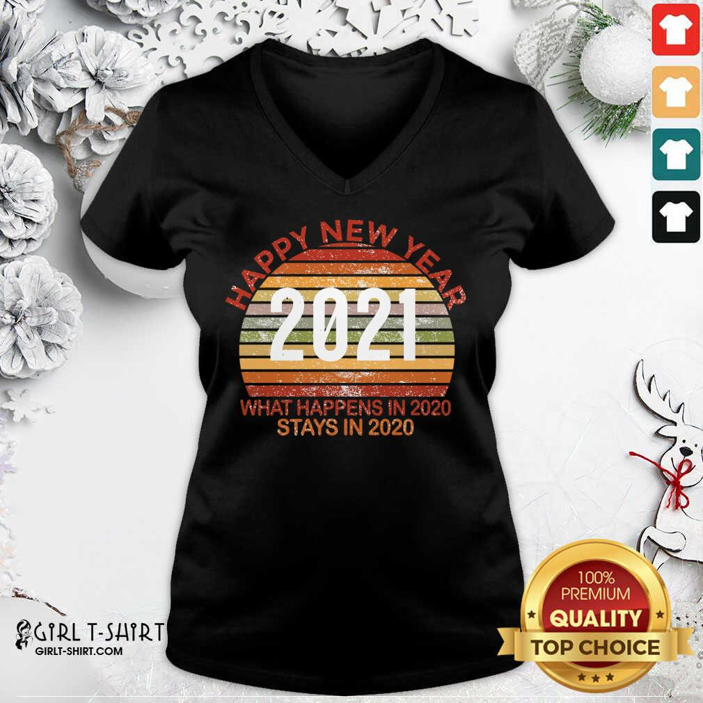 Happy New Year 2021 What Happens In 2020 Stays In 2020 Retro V-neck- Design By Girltshirt.com