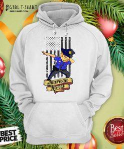 Dabbing Police Man Ameican Heroes Us Flag Hoodie- Design By Girltshirt.com