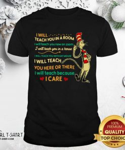Dr Seuss I Will Teach You In A Room I Will Teach You Now On Zoom I Will Teach You In A House Shirt- Design By Girltshirt.com