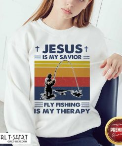 Jesus Is My Savior Fly Fishing Is My Therapy Vintage Sweatshirt - Design By Girltshirt.com