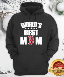 World's Best Boston Red Sox Mom Hoodie- Design By Girltshirt.com