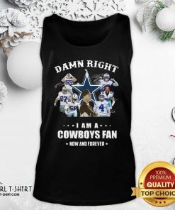 Damn Right I Am A Dallas Cowboy Fan Now And Forever Signatures Tank Top - Design By Girltshirt.com