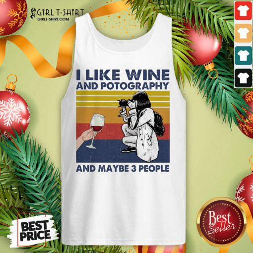 I Like Wine And Potography And Maybe People Vintage Tank Top - Design By Girltshirt.com