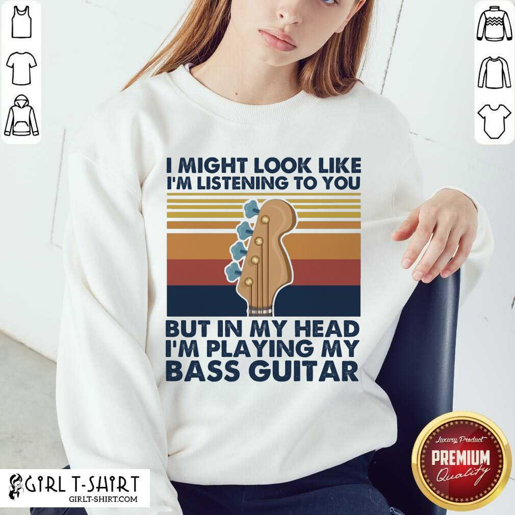 I Might Look Like Im Listening To You But In My Head Im Playing My Bass Guitar Vintage Retro V-neck - Design By Girltshirt.com
