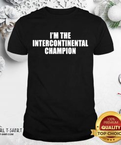 I'm The Intercontinental Champion Shirt - Design By Girltshirt.com