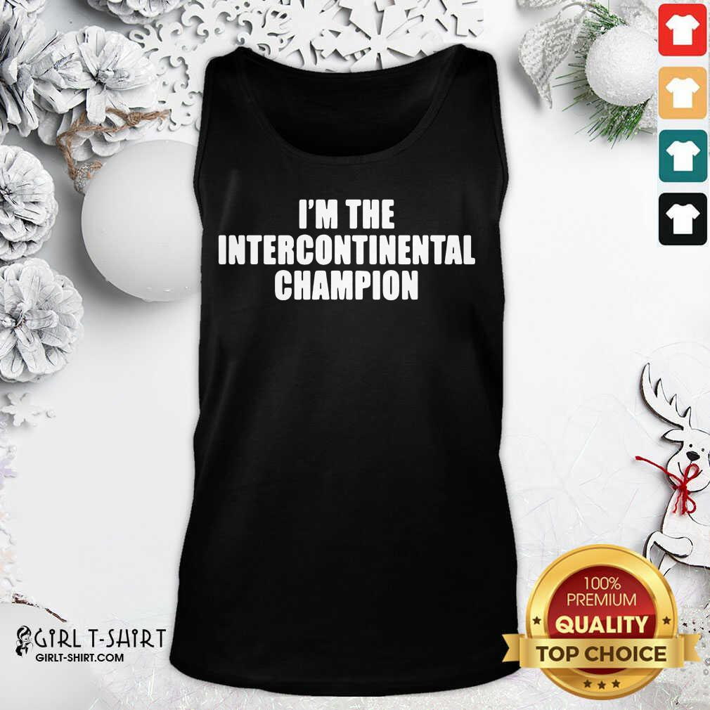I'm The Intercontinental Champion Tank Top- Design By Girltshirt.com