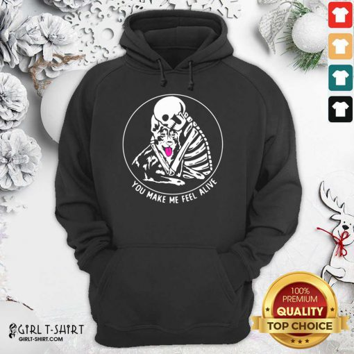 Skeleton Hug German Shepherd You Make Me Feel Alive Hoodie- Design By Girltshirt.com