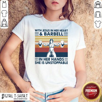 With Jesus In Her Heart And Barbell In Her Hands She Is Unstoppable Vintage Shirt - Design By Girltshirt.com
