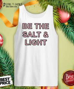 Be The Salt and Light Tank Top - Design By Girltshirt.com