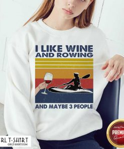 I Like Wine And Rowing And Maybe People Vintage Sweatshirt - Design By Girltshirt.com