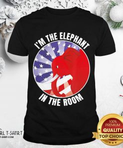 I'm The Elephant In The Room Republican Conservative Shirt - Design By Girltshirt.com