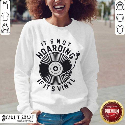 =Its Not Hoarding If Its Vinyl Shirt - Design By Girltshirt.com