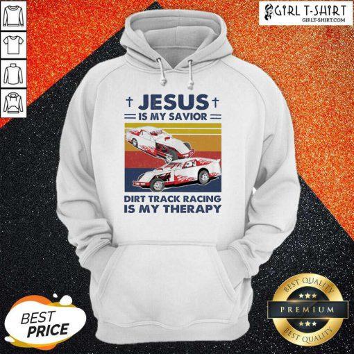 Jesus Is My Savior Dirt Track Racing Is My Therapy Vintage Hoodie- Design By Girltshirt.com
