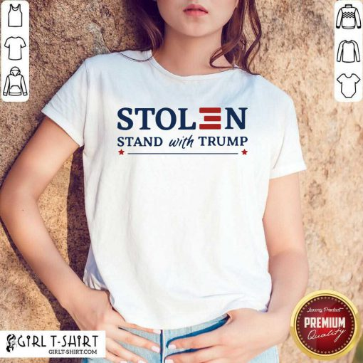 Stolen Stand With Trump Shirt - Design By Girltshirt.com