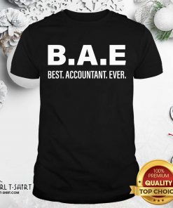 B.A.E Best Accountant Ever Shirt- Design By Girltshirt.com