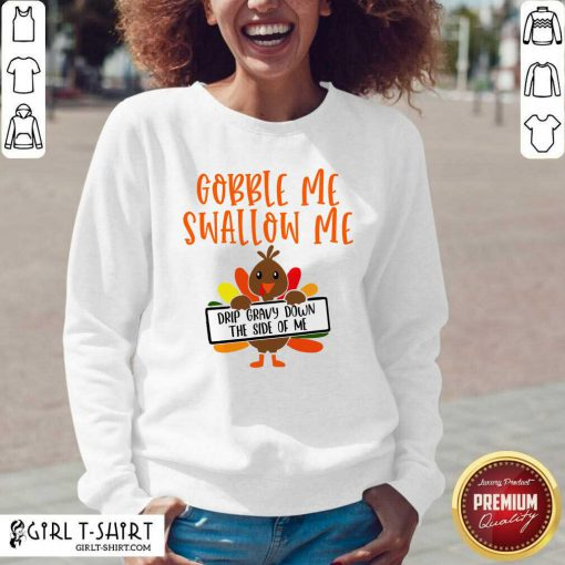 Gobbles Me Swallows Me Drip Gravy Down The Side Of Me Cute Turkey Thanksgiving V-neck- Design By Girltshirt.com