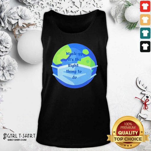 Pretty Mask Up Its The Right Thing To Do Earth Wear Mask Corona Virus Tank Top- Design By Girltshirt.com