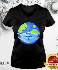 Pretty Mask Up Its The Right Thing To Do Earth Wear V-neck - Design By Girltshirt.com