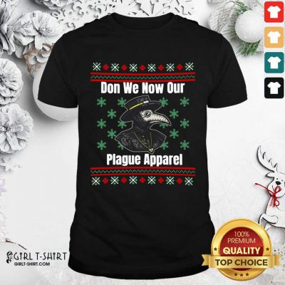 Plague Don We Now Our Plague Apparel Ugly Christmas Shirt- Design By Girltshirt.com