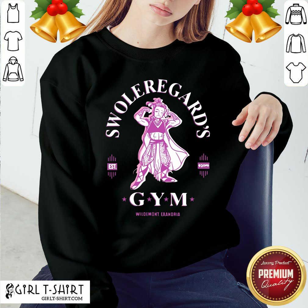 Swoleregards Gym Wildemont Exandria Sweatshirt - Design By Girltshirt.com