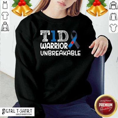 Diabetes T1D Warrior Unbreakable Sweatshirt- Design By Girltshirt.com