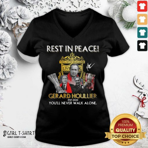 Rest In Peace Gerard Houllier 12947 2020 Liverpool Football You'll Never Walk Alone Signature V-neck- Design By Girltshirt.com