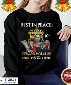 Rest In Peace Gerard Houllier 12947 2020 Liverpool Football You'll Never Walk Alone Signature Sweatshirt - Design By Girltshirt.com