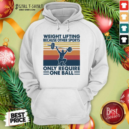 Weight Lifting Because Other Sports Only Require One Ball Vintage Hoodie- Design By Girltshirt.com