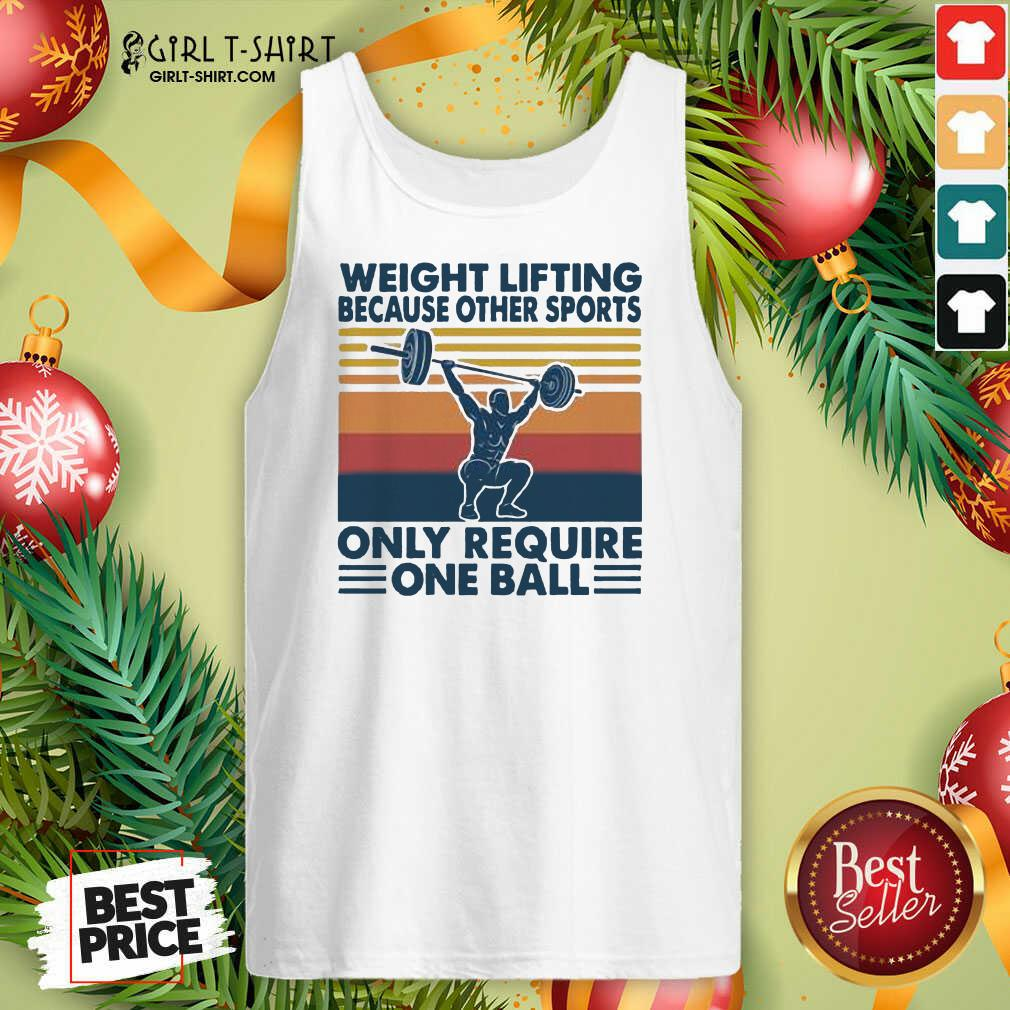 Weight Lifting Because Other Sports Only Require One Ball Vintage Tank Top - Design By Girltshirt.com