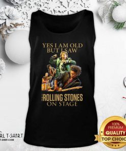 Yes I Am Old But I Saw The Rolling Stoned On Stage Tank Top - Design By Girltshirt.com
