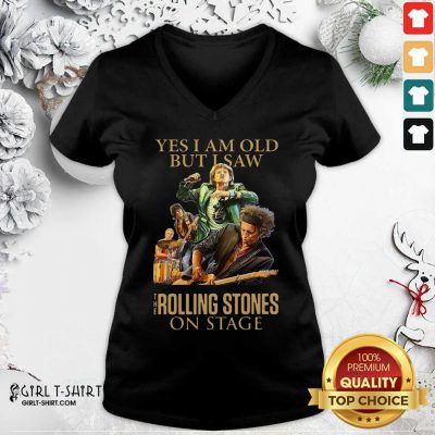 Yes I Am Old But I Saw The Rolling Stoned On Stage V-neck - Design By Girltshirt.com