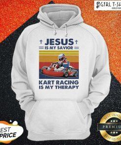 Jesus Is My Savior Kart Racing Is My Therapy Vintage Hoodie - Design By Girltshirt.com