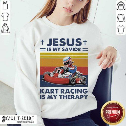 Jesus Is My Savior Kart Racing Is My Therapy Vintage Sweatshirt- Design By Girltshirt.com