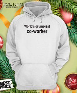 World's Grumpiest Co Worker Hoodie- Design By Girltshirt.com