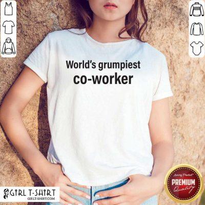 World's Grumpiest Co Worker Shirt- Design By Girltshirt.com