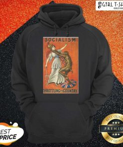 Socialism Throttling The Country Hoodie- Design By Girltshirt.com