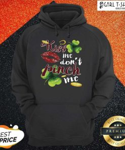 Funny St Patricks Day Kiss Me Dont Pinch Me Hoodie- Design By Girltshirt.com